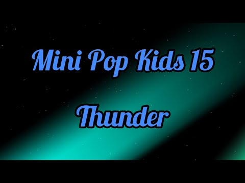 Mini Pop Kids 15- Thunder (Lyrics)