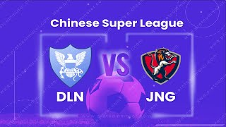 Dalian Pro vs Jiangsu Suning FC | DLN vs JNG | Chinese Football Association Super League