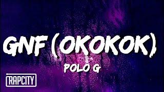 Polo G - GNF (OKOKOK) (Lyrics)