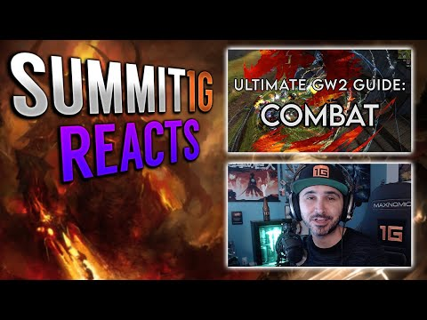 Summit REACTS To Guild Wars 2 Combat Guide By MightyTeapot! Summit1G GW2 Highlights!