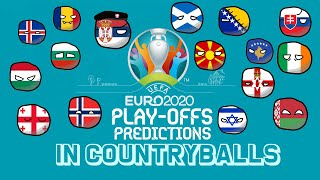 UEFA EURO 2020 Play-Offs Predictions in Countryballs