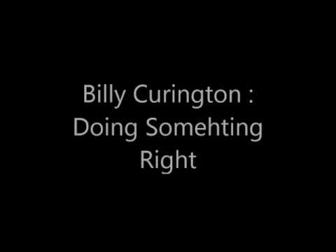 Must Be Doing Something Right- Billy Currington