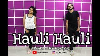 HAULI HAULI : DANCE CHOREOGRAPHY   | VISHAL  NADIYA |  FT. - HANISHA SARAI