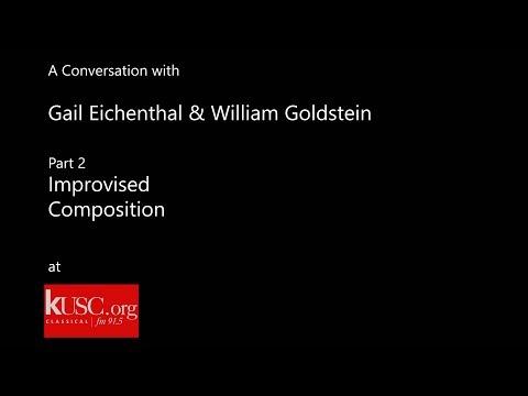 KUSC's Gail Eichenthal & William Goldstein: Improvised Composition