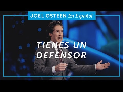 Tienes un Defensor | Joel Osteen