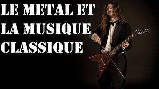 Metalliquoi ? - Episode 14 : Le Metal et la Musique Classique [REUPLOAD]