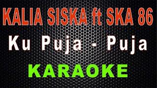 Gambar cover Ku Puja Puja (Kentrung) - Cover Kalia Siska ft SKA 86 | LMusical