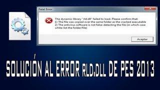 SOLUCIÓN  AL ERROR rld.dll DE PES 2013 (Mejor Explicado)