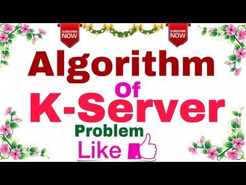 (Ep-08) Algorithm | Algorithm of K-Server Problem.