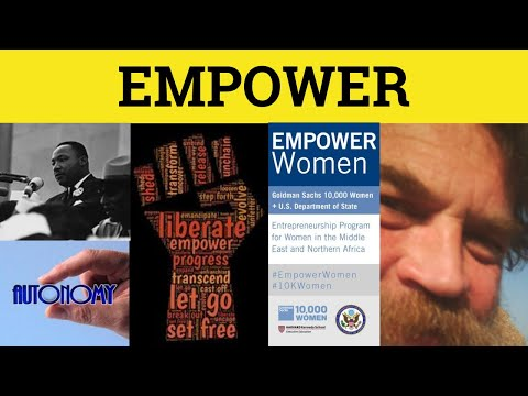 🔵 Empower Empowerment - Empower Meaning - Empowerment Examples - Formal English