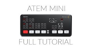 Blackmagic ATEM Mini Full Tutorial