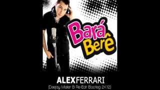 Alex Ferrari - Bara Bará Bere Berê (Mister B Remix 2K12) *FREE DOWNLOAD*