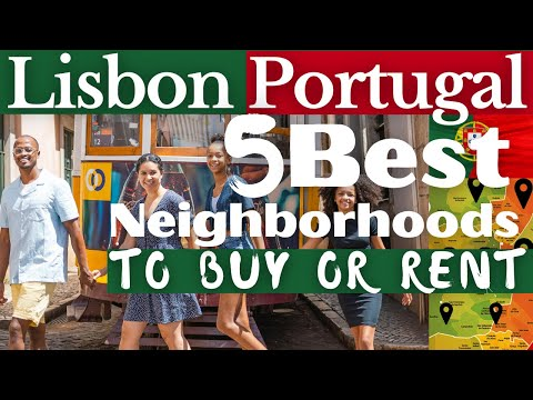 Moving to Lisbon Portugal - Our Top 5 of Neighborhoods to Buy or Rent |  Portugal Series