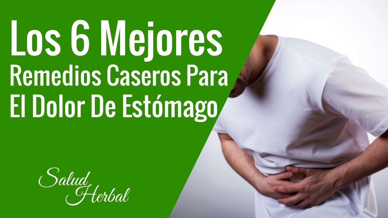 Los 6 Mejores Remedios Caseros Para El Dolor De Estomago..