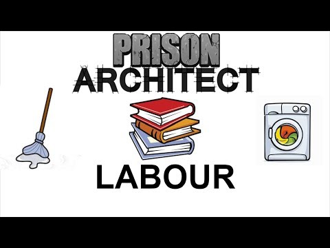 Labour - Prison Architect Tutorial