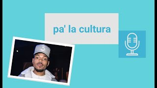 Pa#39 La Cultura #8 Chance The Rapper - The Big Day