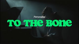 Download lagu Pamungkas - To The Bone