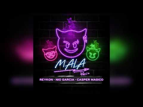 Reykon Ft. Nio Garcia Ft. Casper Magico - Mala. (Oficial Remix)