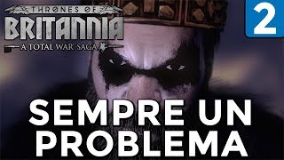 SEMPRE UN PROBLEMA! [Northumbria #2] THRONES OF BRITANNIA Gameplay ITA [TOTAL WAR SAGA]