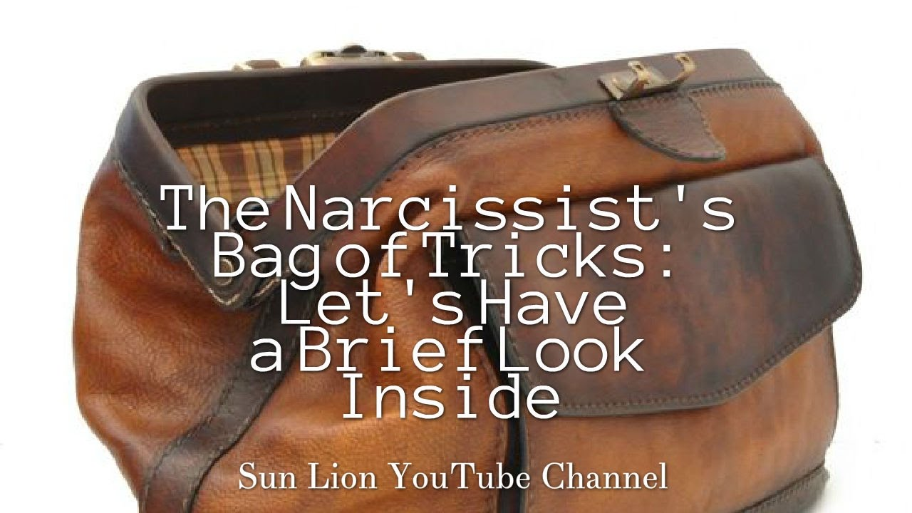 The Narcissist's Bag of Tricks: Let's Have a Brief Look Inside