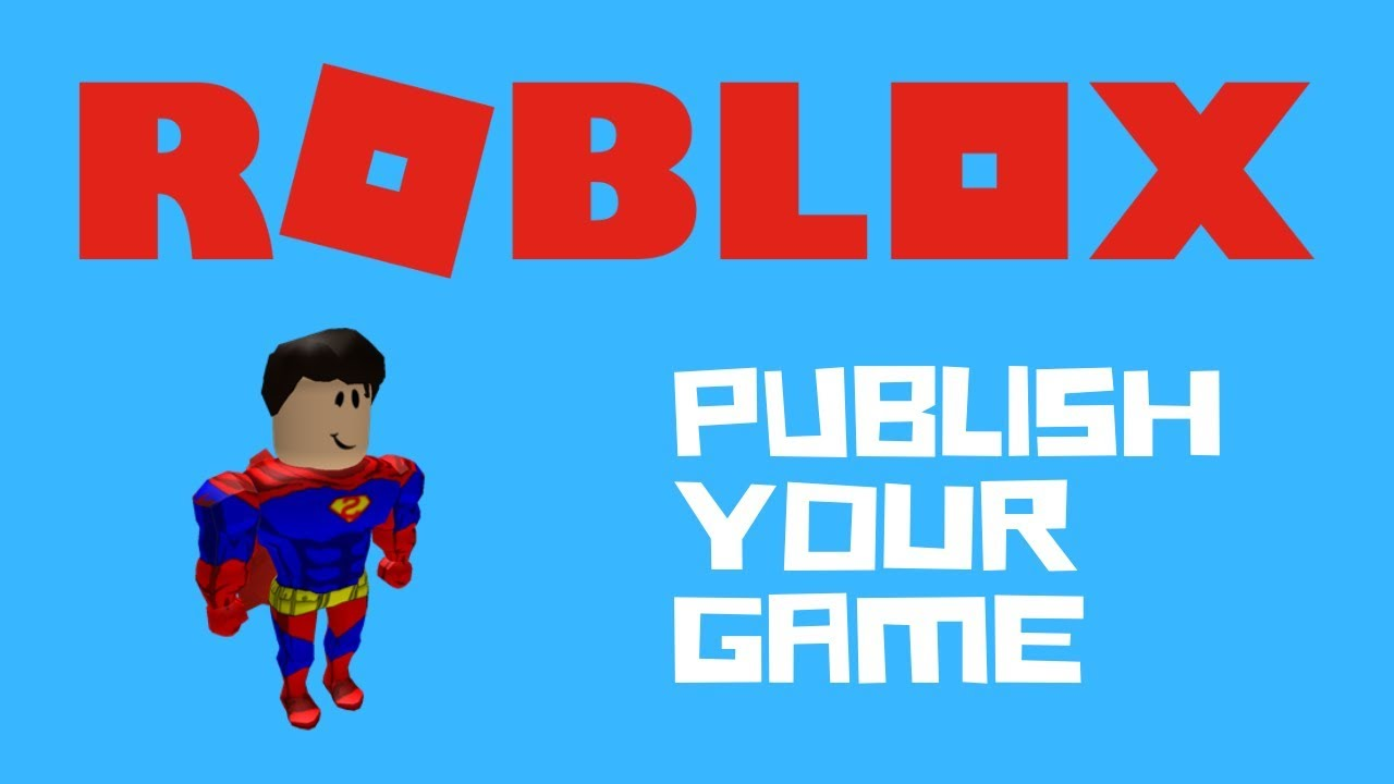 how to publish a game in roblox 2019