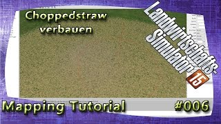 LS15 Giants Editor Map Tutorial #006 Choppedstraw einbinden