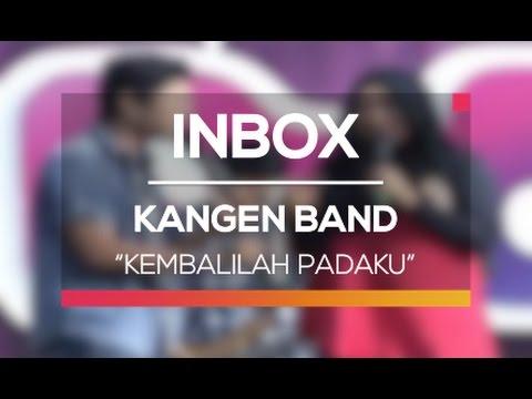 Kangen Band - Kembalilah Padaku (Live on Inbox)