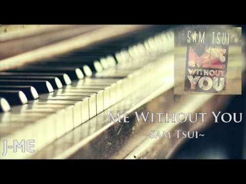 Sam Tsui - Me Without You (J-Me Piano Cover)