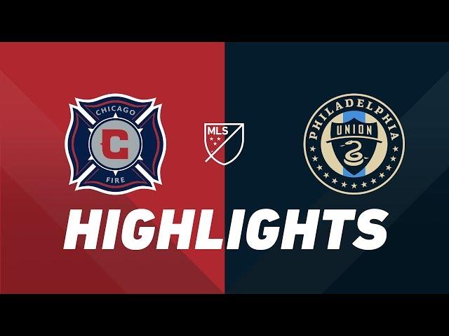 Chicago Fire vs. Philadelphia Union   HIGHLIGHTS - August 17, 2019