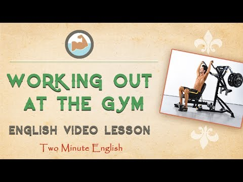 English Health Vocabulary - Working Out At The Gym - Conversations At The Gym In English