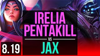 IRELIA vs JAX (TOP) | Pentakill, Legendary, KDA 19/4/3 | EUW Challenger | v8.19