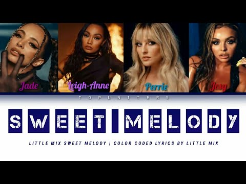 """Download Little Mix - """"Sweet Melody""""   Color Coded Lyrics"""
