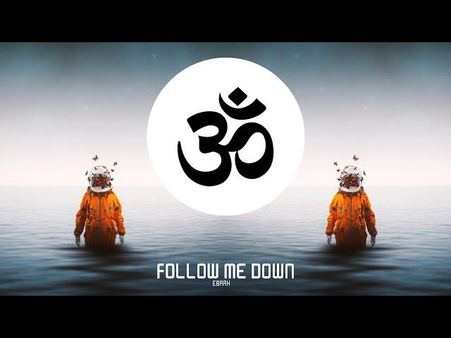 Ebrax - Follow Me Down (Original Mix)