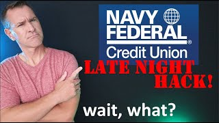 NFCU Late Night Hack for Navy Federal Credit Union Credit Card Approvals & Limit Increases? Hmmm...