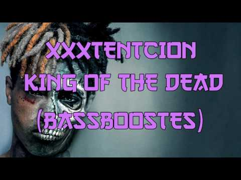 XXXTENTCION - King of the Dead (BASSBOOSTED)