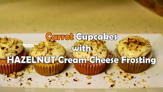 How To Make Carrot Cupcakes With Hazelnut Cream Cheese Frosting