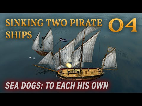 Playing Sea Dogs: To Each His Own - Impossible Difficulty - Ep. 4 - Sinking Two Pirate Ships!