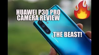 Huawei P30 Pro Camera Review- The Beast!