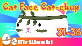 Cat Face | Cat Chup | episodes 31- 36