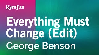 Karaoke Everything Must Change (Edit) - George Benson *