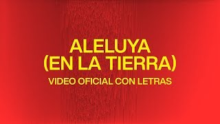 Download Aleluya (En La Tierra) [Hallelujah Here Below] | Video Oficial Con Letras | Elevation Worship Mp3 and Videos