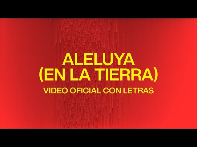 Aleluya (En La Tierra) [Hallelujah Here Below] | Video Oficial Con Letras | Elevation Worship