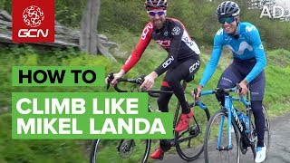 How To Climb Like Movistar's Mikel Landa