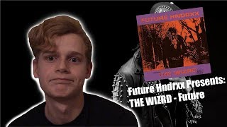 Future Hndrxx Presents: THE WIZRD - Future - ALBUM REVIEW