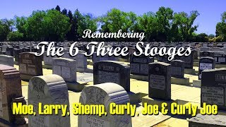 THE 3 STOOGES - Visiting The Graves Of Moe, Curly, Shemp, Larry, Joe & Curly Joe