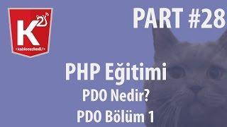 PHP Eğitim Part 28 PDO Bölüm 1