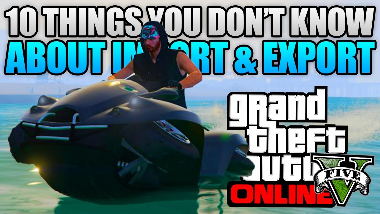gta 5 online 10 things you may not know about import export gta 5 import export update. Black Bedroom Furniture Sets. Home Design Ideas