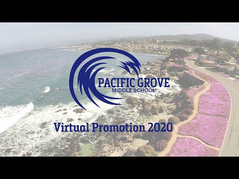 Pacific Grove Middle School 2020 Virtual Promotion