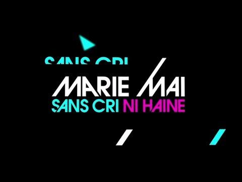 Marie-Mai - Sans Cri Ni Haine (Lyrics Vidéo Officielle)
