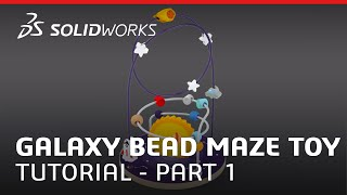 Galaxy Bead Maze Toy Tutorial - Part 1 - SOLIDWORKS